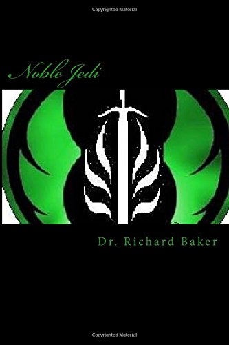 9781534813496: Noble Jedi: A Complete Training Manual for the Apprentice and Beyond (Noble Jedi Training Manuals) (Volume 1)