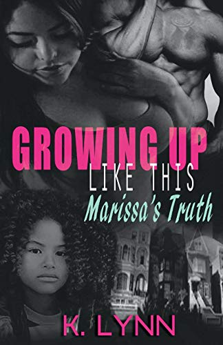 9781534813793: Growing up like this:: Marissa's truth (Volume 1)
