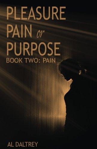 9781534816077: Pleasure, Pain or Purpose: Book Two: Pain (Pleasure, Pain or Purose) (Volume 2)