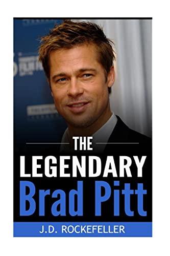 The Legendary Brad Pitt (J.D. Rockefeller's Book CLub): Rockefeller, J. D.