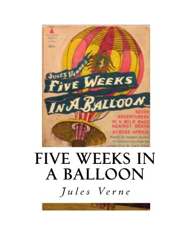 Five Weeks in a Balloon: Journeys and: Verne, Jules
