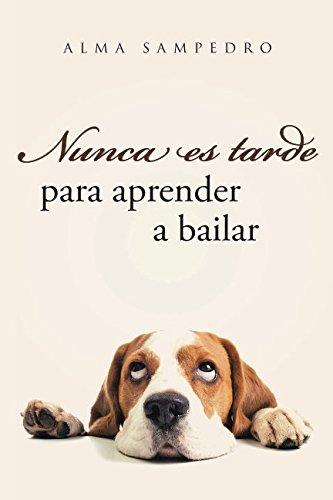 9781534820777: Nunca es tarde para aprender a bailar (Spanish Edition)
