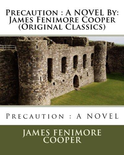 9781534822948: Precaution : A NOVEL By: James Fenimore Cooper (Original Classics)