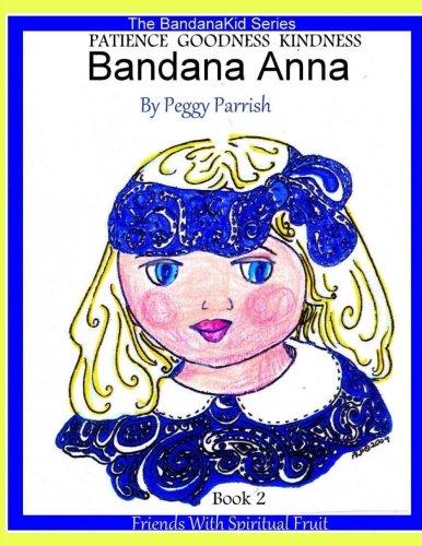 9781534828872: Anna Bandana Book two: Friends With Spiritual Fruit (The BandanaKid Series) (Volume 2)