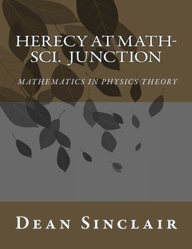 9781534834835: Herecy at Math-Sci Junction: Basic Mathematics in Physics Theory