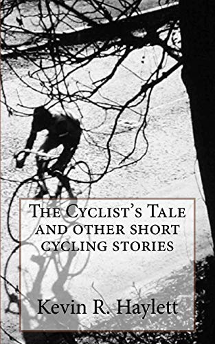 9781534839137: The Cyclist's Tale and other short cycling stories