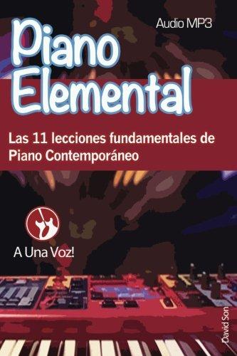 9781534840553: Piano Elemental: Las 11 lecciones fundamentales de Piano Contemporáneo (Volume 1) (Spanish Edition)
