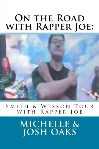 9781534841093: On the Road with Rapper Joe:: Smith & Wesson Tour with Rapper Joe (Volume 4)