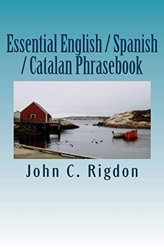 Essential English / Spanish / Catalan Phrasebook: Rigdon, John C.
