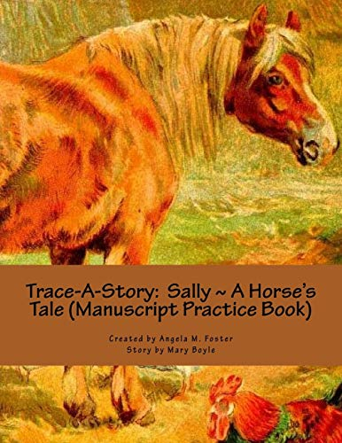 Trace-A-Story: Sally a Horse's Tale (Manuscript Practice: Foster, Angela M.