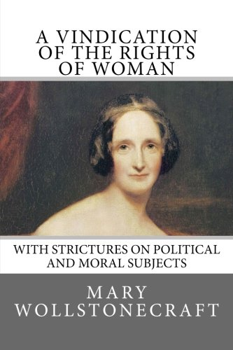 9781534858183: A Vindication of the Rights of Woman: with Strictures on Political and Moral Subjects