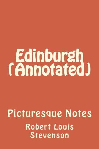 9781534859999: Edinburgh (Annotated): Picturesque Notes