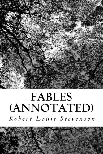 Fables (Annotated): Robert Louis Stevenson