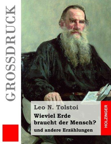 9781534870475: Wieviel Erde braucht der Mensch? (Großdruck): und andere Erzählungen (German Edition)