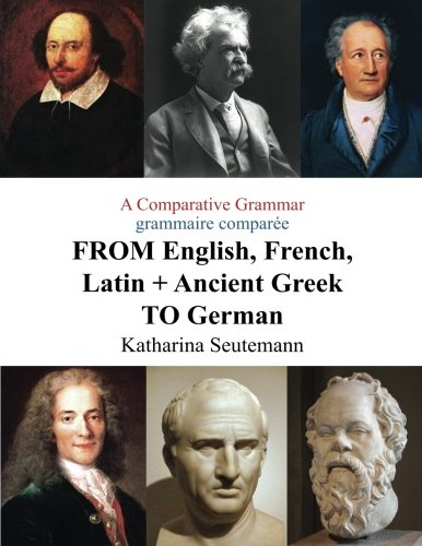 9781534870574: A Comparative Grammar grammaire comparée FROM English, French, Latin + Ancient Greek TO German: Days of the Week Jours de la semaine