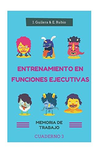 9781534870598: Entrenamiento en Funciones Ejecutivas. Memoria de Trabajo. Cuaderno 3.: Fichas para trabajar Funciones Ejecutivas. Memoria de Trabajo. Cuaderno 3. (Volume 3) (Spanish Edition)