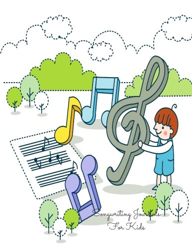 9781534872356: Songwriting Journals For Kids: Music Notes Lined/Ruled Paper And Staff, Manuscript Paper For Lyrics And Music. For Musicians, Students, Songwriting. Book Notebook Journal 100 Pages 8.5x11