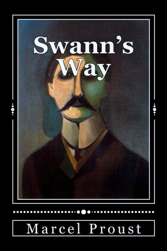 9781534875210: Swann's Way: Remembrance of Things Past, Volume One: Volume 1 (In Search of Lost Time)