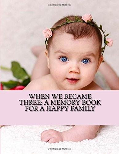 9781534877207: When We Became Three: A Memory Book for a Happy Family