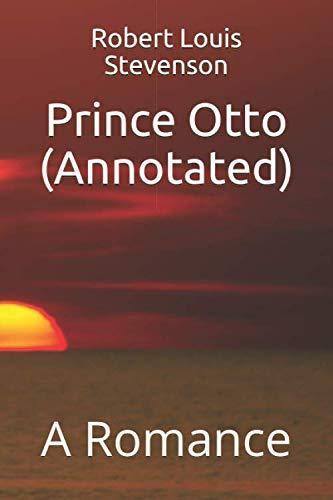 Prince Otto (Annotated): A Romance (Paperback): Robert Louis Stevenson
