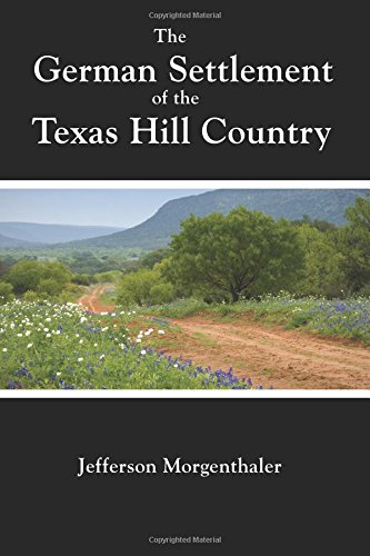 9781534883918: The German Settlement of the Texas Hill Country