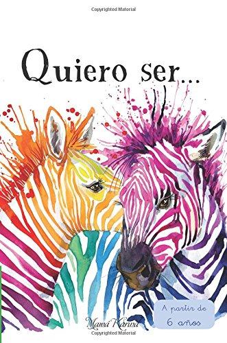 9781534885240: Quiero ser... (Cuentos para crecer) (Volume 2) (Spanish Edition)