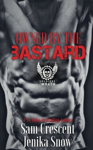 9781534885905: Owned by the Bastard: Volume 1 (The Soldiers of Wrath MC)