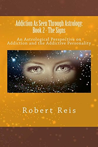 9781534887039: Addiction As Seen Through Astrology: An Astrological Perspective on Addiction & the Addictive Personality (Book Two - The Signs) (Volume 2)