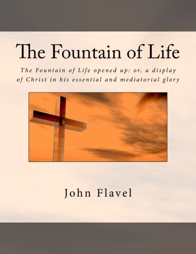 9781534887718: The Fountain of Life: The Fountain of Life opened up: or, a display of Christ in his essential and mediatorial glory