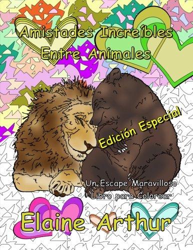 9781534889583: Amistades Increibles Entre Animales Edicion Especial: Libro para Colorear para Adultos que Disfrutan usar Marcadores: Volume 2 (Un Escape Maravilloso)