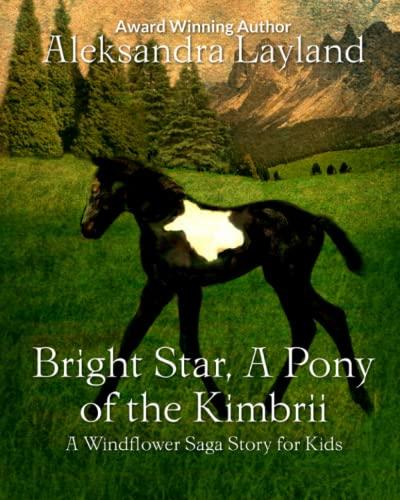 9781534889934: Bright Star, A Pony of the Kimbrii: A Windflower Saga Story for Kids (The Windflower Saga) (Volume 23)
