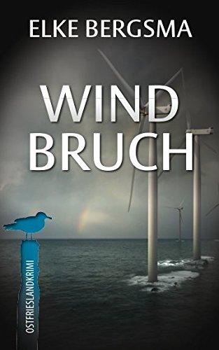 9781534893245: Windbruch - Ostfrieslandkrimi (Büttner und Hasenkrug ermitteln) (Volume 1) (German Edition)
