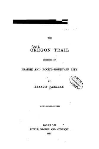 9781534902893: The Oregon Trail, Sketches of Prairie and Rocky-Mountain Life
