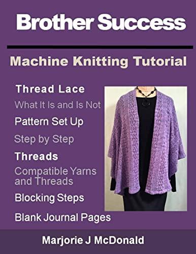 9781534909632: Brother Success Machine Knitting Tutorial (Machine Tutorials) (Volume 1)
