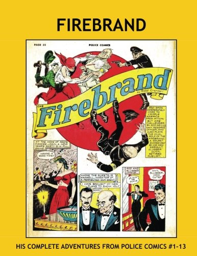 9781534910232: Firebrand: His Complete Adventures From Police Comics #1-13 --- Featuring the work of Reed Crandall -- All Stories -- No Ads