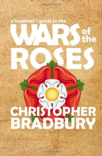 9781534911543: A Beginner's Guide to the Wars of the Roses