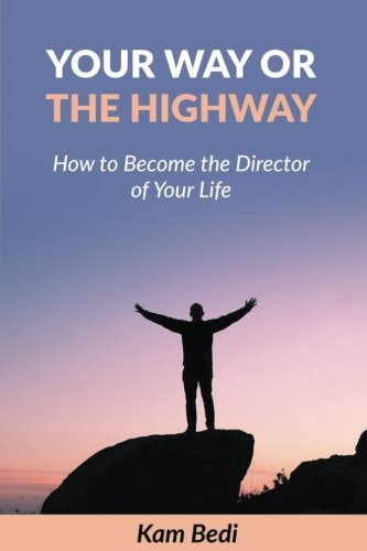 Your Way or the Highway: How to: Bedi Miss, Kamaljit