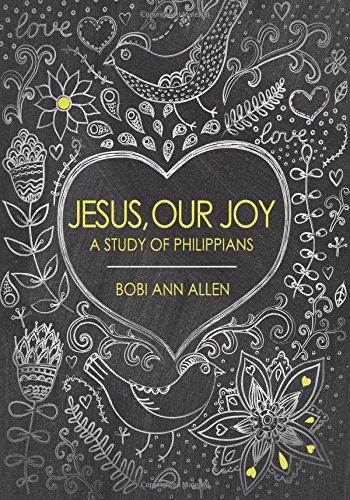 Jesus, Our Joy: A Study of Philippians: Bobi Ann Allen