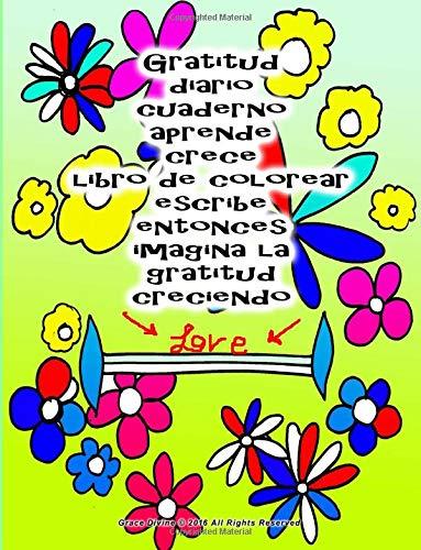 9781534917156: Gratitud diario cuaderno aprende crece libro de colorear escribe entonces imagina la gratitud creciendo (Spanish Edition)