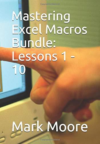 9781534919839: Mastering Excel Macros Bundle: Lessons 1 - 10