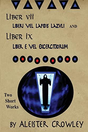 9781534921368: Liber VII (Liberi Vel Lapidis Lazvli) and Liber IX (Liber e Vel Exercitiorum): Two Short Works by Aleister Crowley (Works of Aleister Crowley) (Volume 4)