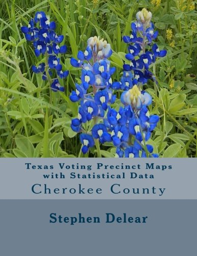 9781534922129: Texas Voting Precinct Maps with Statistical Data: Cherokee County