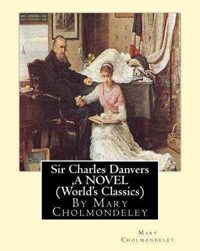 Sir Charles Danvers, by Mary Cholmondeley a: Mary Cholmondeley