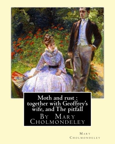 Moth and Rust: Together with Geoffrey s: Mary Cholmondeley