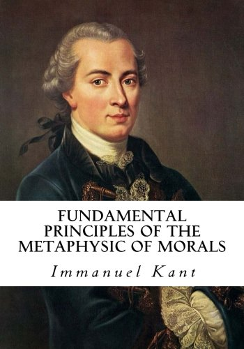 a literary analysis of groundwork of the metaphysics of morals These papers were written primarily by students and provide critical analysis of several works by immanuel kant immanuel kant: major works essays are in this paper i will demonstrate how immanuel kant's ethical principles presented in the groundwork for the metaphysics of morals.