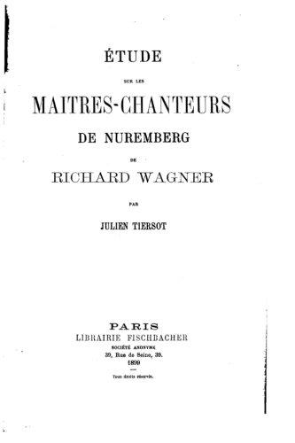 Etude Sur Les Maitres-Chanteurs de Nuremberg de: Tiersot, Julien