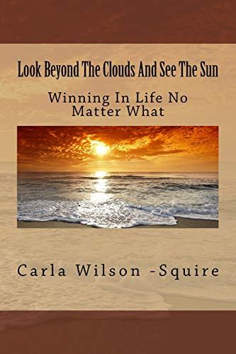 9781534925670: Look Beyond The Clouds And See The Sun: Making It Out Of Domestic Violence