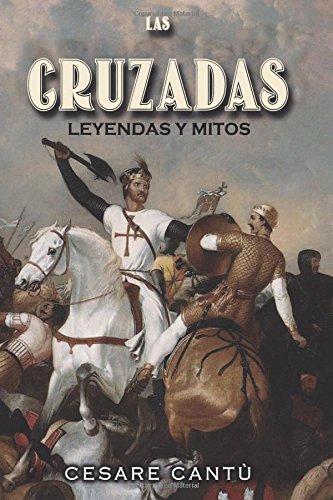 9781534930063: Las Cruzadas: Leyendas y Mitos (Spanish Edition)