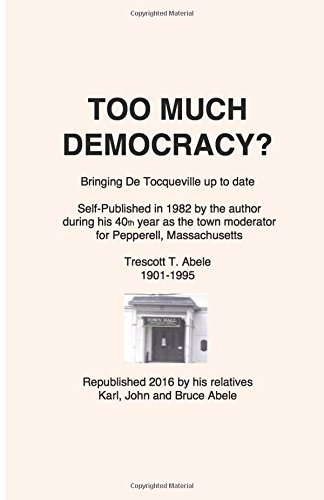 9781534931220: Too Much Democracy?: Bringing De Tocqueville up to date