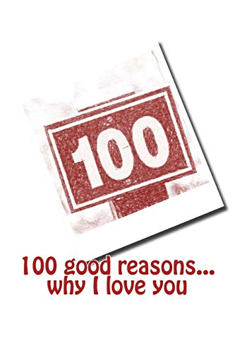 9781534937963: 100 good reasons... why I love you